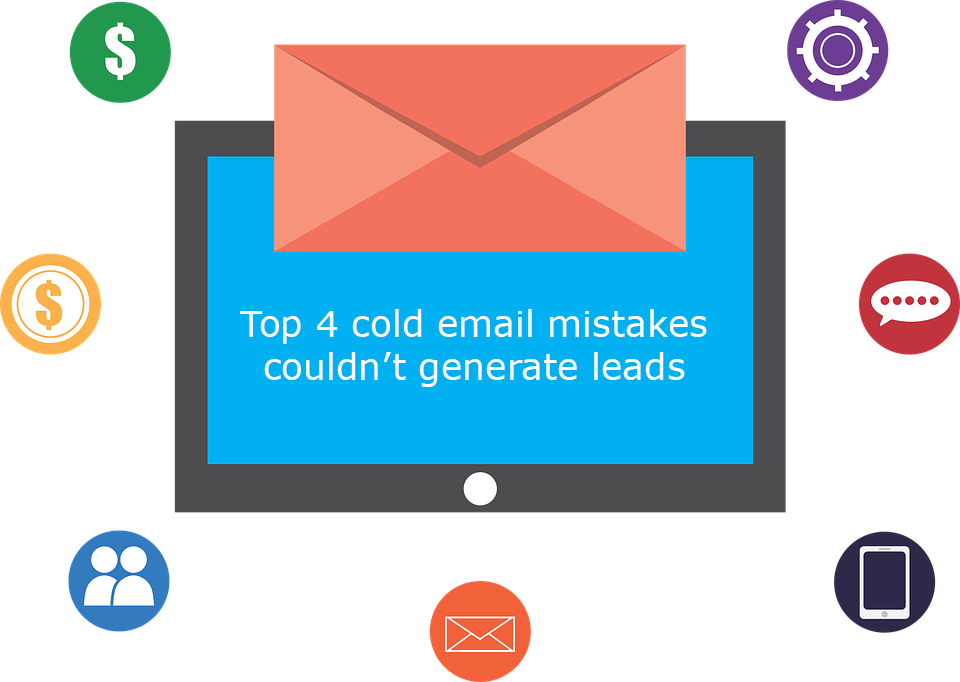 Top 4 Cold Email Mistakes Couldn't Generate Leads