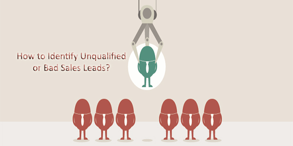 How to Identify Unqualified or Bad Sales Leads?