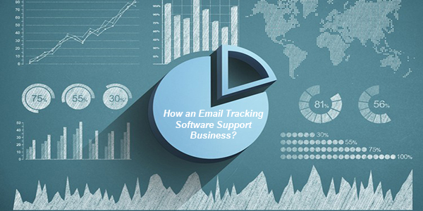 How an Email Tracking Software Support Business?